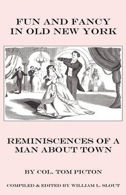 Fun and Fancy in Old New York: Reminiscences of a Man About Town (Paperback)