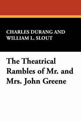 The Theatrical Rambles of Mr. and Mrs. John Greene (Paperback)