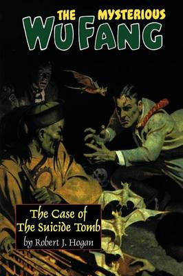 The Mysterious Wu Fang: The Case of the Suicide Tomb (Paperback)