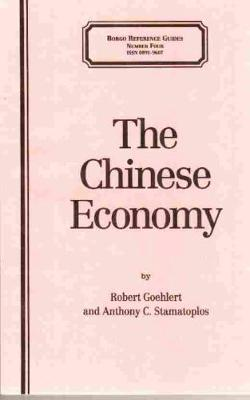 The Chinese Economy: A Bibliography of Works in English - Borgo Reference Guides No. 4. (Paperback)
