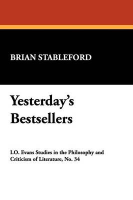 Yesterday's Bestsellers: Journey Through Literary History - I.O.Evans Studies in the Philosophy & Criticism of Literature v. 34. (Paperback)