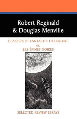 Classics of Fantastic Literature: Selected Review Essays (Paperback)