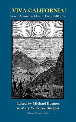 Viva California! Seven Accounts of Life in Early California (Hardback)