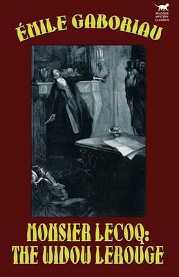 Monsieur Lecoq: The Widow LeRouge (Paperback)