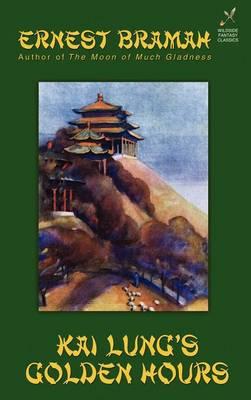 Kai Lung's Golden Hours (Hardback)