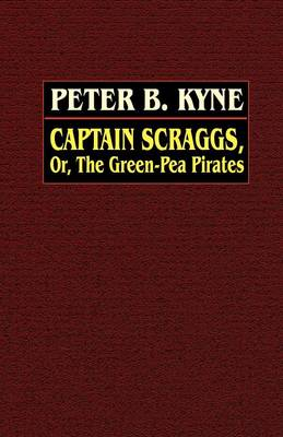 Captain Scraggs; or, The Green-Pea Pirates (Paperback)