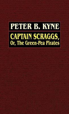 Captain Scraggs; or, The Green-Pea Pirates (Hardback)