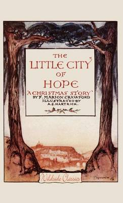 The Little City of Hope: A Christmas Story (Hardback)