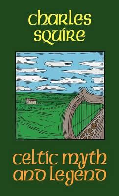 Celtic Myth and Legend (Hardback)