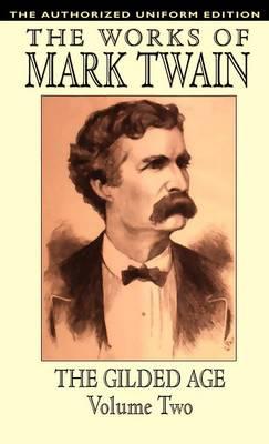 The Gilded Age: vol.2: The Authorized Uniform Edition (Hardback)