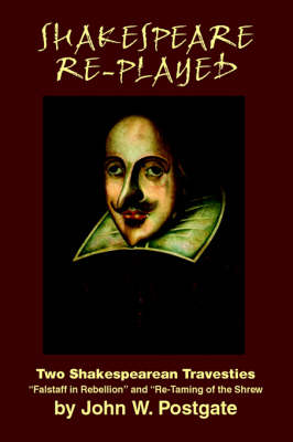 Shakespeare Re-Played: Two Shakespearean Travesties (Paperback)