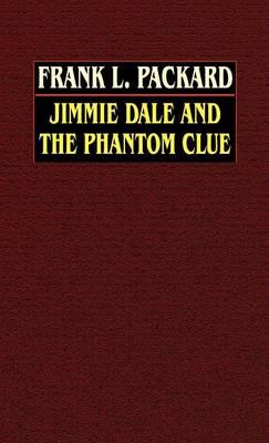 Jimmie Dale and the Phantom Clue (Hardback)