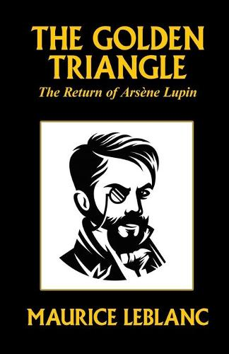 The Golden Triangle: The Return of Arsene Lupin (Paperback)