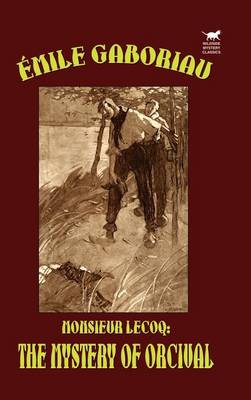 Monsieur Lecoq: The Mystery of Orcival (Hardback)