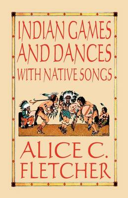 Indian Games and Dances with Native Songs (Paperback)