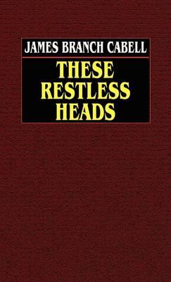 These Restless Heads (Hardback)