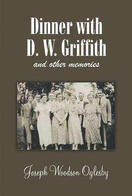 Dinner with D. W. Griffith and Other Memories (Hardback)