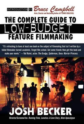 The Complete Guide to Low-Budget Feature Filmmaking (Hardback)