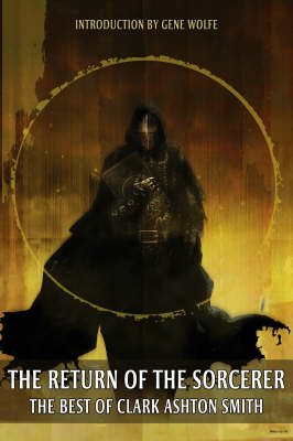 The Return of the Sorcerer: The Best of Clark Ashton Smith (Paperback)
