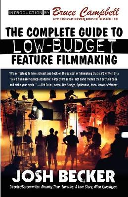 The Complete Guide to Low-Budget Feature Filmmaking (Paperback)