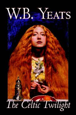 The Celtic Twilight (Hardback)