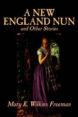 A New England Nun and Other Stories (Hardback)