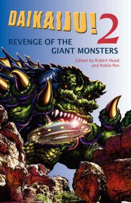 Daikaiju! 2 Revenge of the Giant Monsters (Hardback)