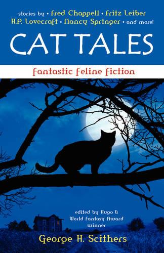 Cat Tales: Fantastic Feline Fiction (Paperback)