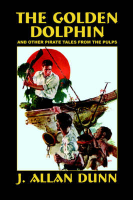The Golden Dolphin and Other Pirate Tales from the Pulps (Paperback)
