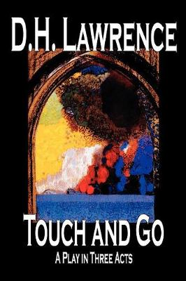 Touch and Go, A Play in Three Acts (Paperback)