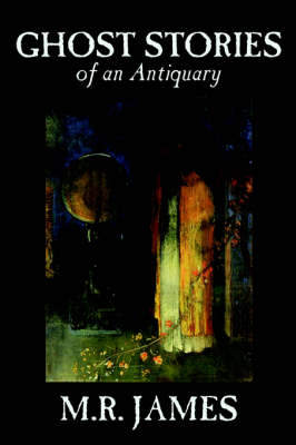 Ghost Stories of an Antiquary (Hardback)