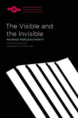 The Visible and the Invisible - Studies in Phenomenology and Existential Philosophy (Paperback)