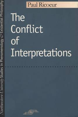 The Conflict of Interpretations: Essays on Hermeneutics (Paperback)