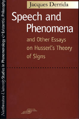 Speech and Phenomena and Other Essays on Husserl's Theory of Signs (Paperback)