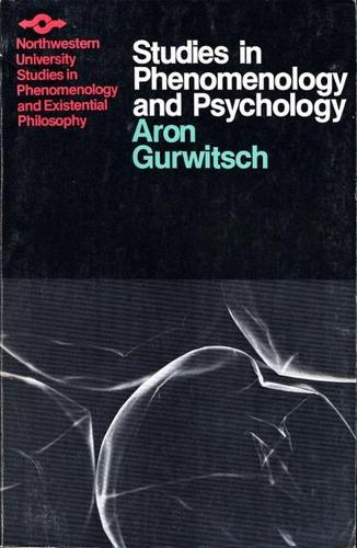 Studies in Phenomenology and Psychology - Studies in Phenomenology and Existential Philosophy (Paperback)