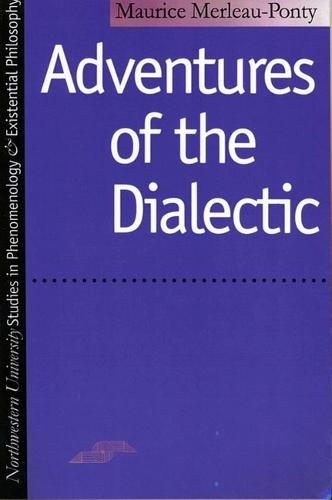 Adventures of the Dialectic - Studies in Phenomenology and Existential Philosophy (Paperback)