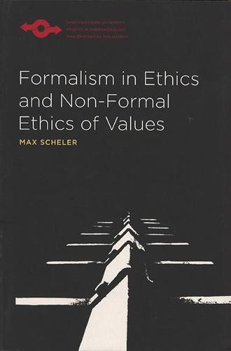 Formalism in Ethics and Non-Formal Ethics of Values: A New Attempt toward the Foundation of an Ethical Personalism - Studies in Phenomenology and Existential Philosophy (Paperback)