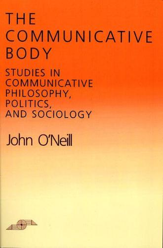The Communicative Body - Studies in Phenomenology and Existential Philosophy (Paperback)