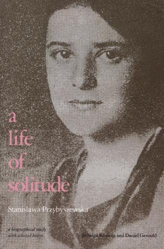 A Life of Solitude: Stanis Awa Przybyszewska : a Biographical Study with Selected Letters (Paperback)