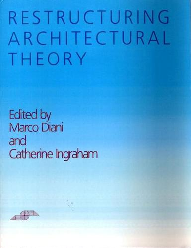 Restructuring Architectural Theory - Studies in Phenomenology and Existential Philosophy (Paperback)