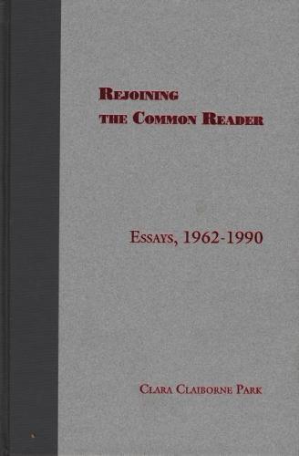 Rejoining the Common Reader: Essays, 1962-1990 (Hardback)