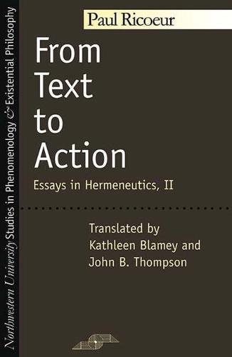 From Text to Action: Essays in Hermeneutics Vol 2 - Studies in Phenomenology and Existential Philosophy (Paperback)