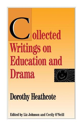 Collected Writings on Education and Drama (Hardback)