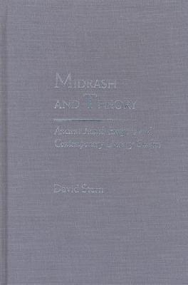 Midrash and Theory: Ancient Jewish Exegesis and Contemporary Literary Studies - Rethinking Theory (Hardback)