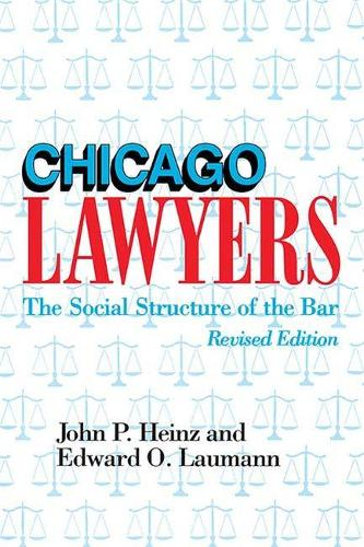 Chicago Lawyers: Social Structure of the Bar (Paperback)