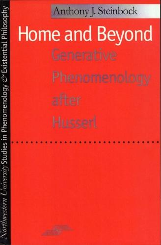 Home and Beyond: Generative Phenomenology After Husserl - Studies in Phenomenology and Existential Philosophy (Paperback)