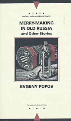 Merry-Making in Old Russia and Other Stories - Writings from an Unbound Europe (Paperback)