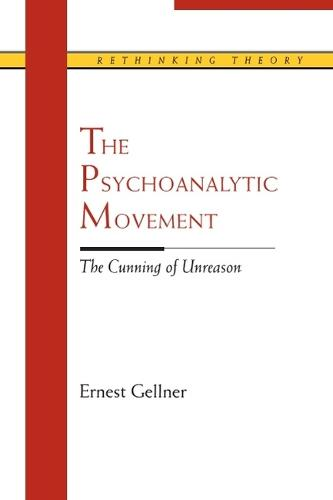 The Psychoanalytic Movement: The Cunning of Unreason - Rethinking Theory (Paperback)