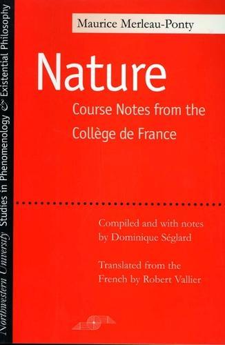 La Nature: Notes, Cours du College de France - Studies in Phenomenology and Existential Philosophy (Paperback)