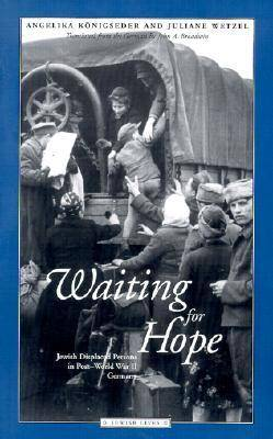 Waiting for Hope: Jewish Displaced Persons in Post-World War II Germany - Jewish Lives (Paperback)